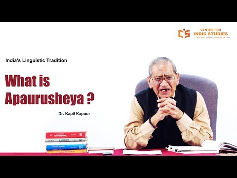 What is Apaurusheya ? - Dr. Kapil Kapoor - CIS Courses