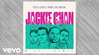 Tiësto, Dzeko - Jackie Chan (M-22 Remix / Audio) ft. Preme, Post Malone
