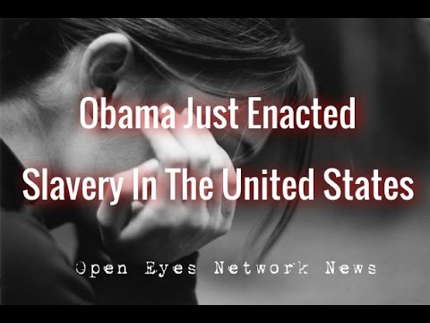 Obama Just Enacted Slavery in the United States