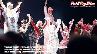 Download lagu TAYLOR SWIFT - WE ARE NEVER EVER GETTING BACK live in Jakarta, Indonesia 2014