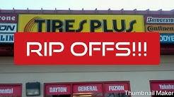 Tires Plus scam RIP OFFS!!