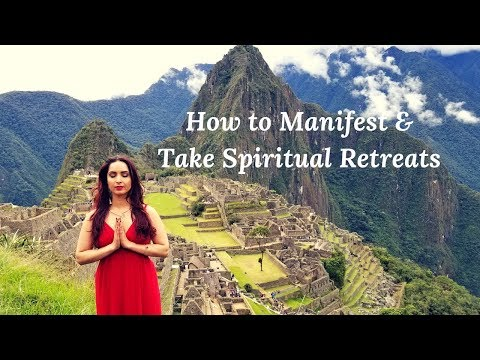 Spiritual Retreats: Tips for Manifesting and Taking Sacred Journeys