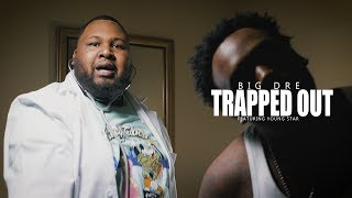 Big Dre x Young Star- Trapped Out |Official Music Video| @Twone.Shot.That