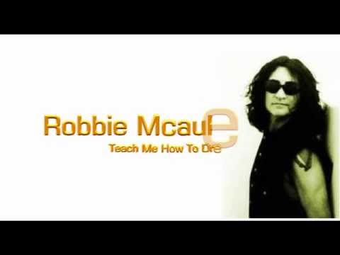 Robbie Mcauley   Teach Me How To Dream