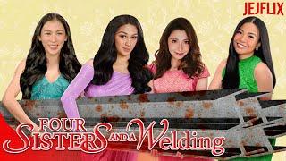 Four Sisters and a Welding   JejFlix   Alex Gonzaga