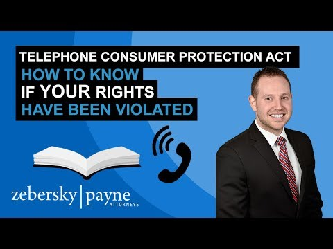 Telephone Consumer Protection Act (TCPA) - How To Know If Your Rights Have Been Violated