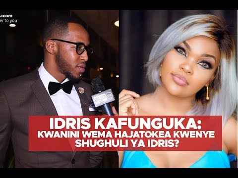 IDRIS KAFUNGUKA: Kwanini Wema hajatokea kwenye shughuli ya Idris?