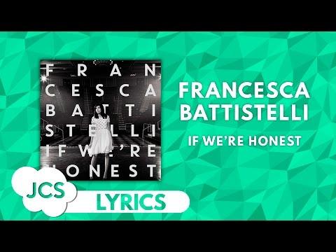 Francesca Battistelli - If We're Honest (Lyrics)
