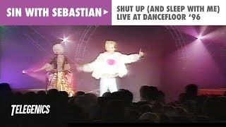 Sin With Sebastian - Shut Up and Sleep With Me (Live @ DanceFloor