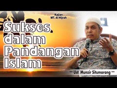 Sukses Dalam Pandangan Islam || Ust. Munzir Situmorang