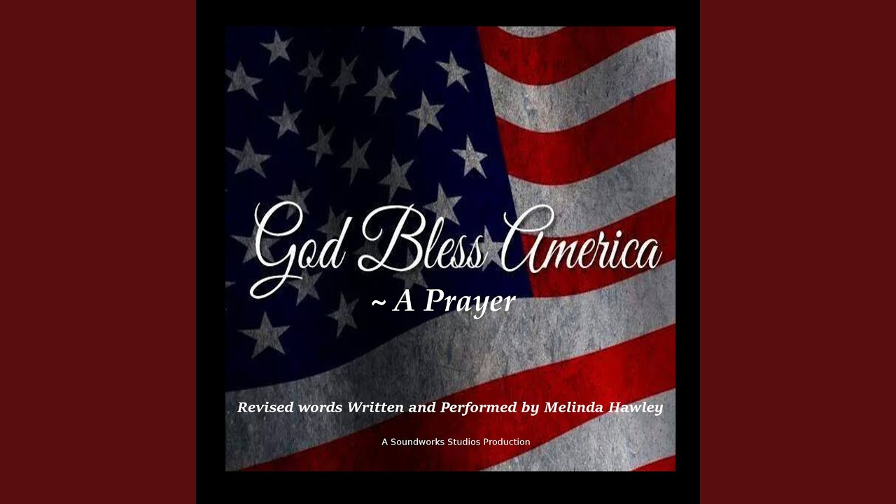 God Bless America (A Prayer)