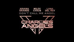 Don't Call Me Angel (Male Version) - Ariana Grande, Miley Cyrus, Lana Del Rey