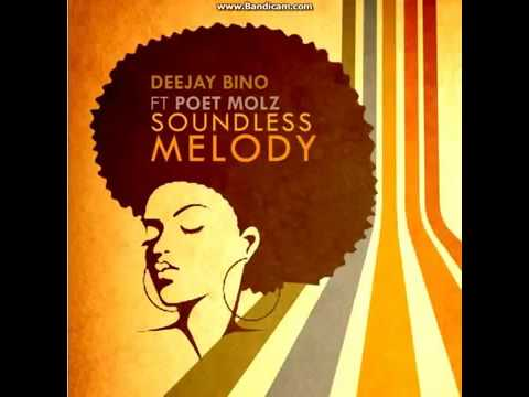 Deejay Bino feat Poet Molz   Soundless Melody