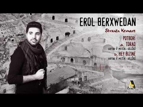 Erol Berxwedan - Toraq Hey Bizinê