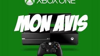 Xbox One : mon avis final