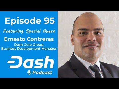 Dash Podcast 95 - Feat. Ernesto Contreras Dash Core Group Business Development Manager LatAm
