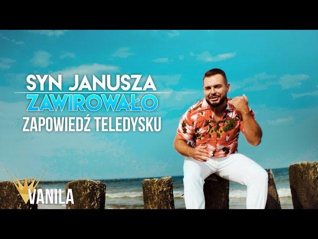 Syn Janusza - Zawirowało (Zapowiedź teledysku)