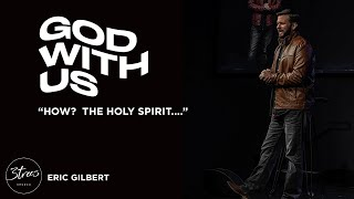 """If & When Your Question Starts With """"HOW?""""   God With Us Series   Eric Gilbert"""