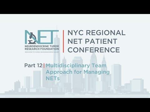 NETRF NYC 12) Multidisciplinary Team Approach for Managing NETs
