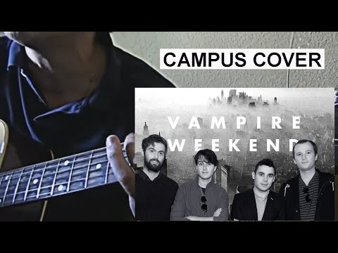 Campus by Vampire Weekend  - acoustic  cover with lyrics
