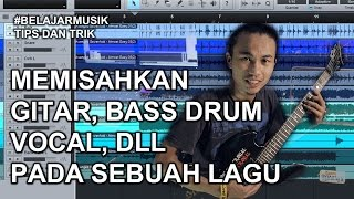 Belajar musik - Memisahkan Track suara pada sebuah Lagu