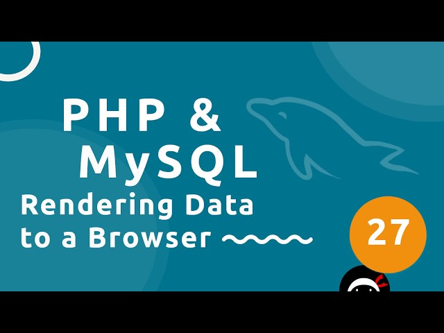 PHP Tutorial (& MySQL) #27 - Rendering Data to the Browser