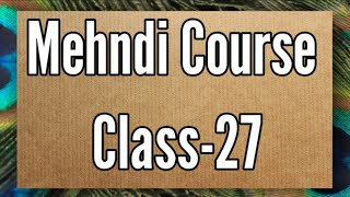 Mehndi Class-27/simple finger design tutorial #3 /how to learn mehndi for beginners/mehndi class