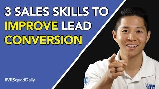 #VRSquadDaily Episode 4: 3 Sales Skills to Improve Lead Conversion