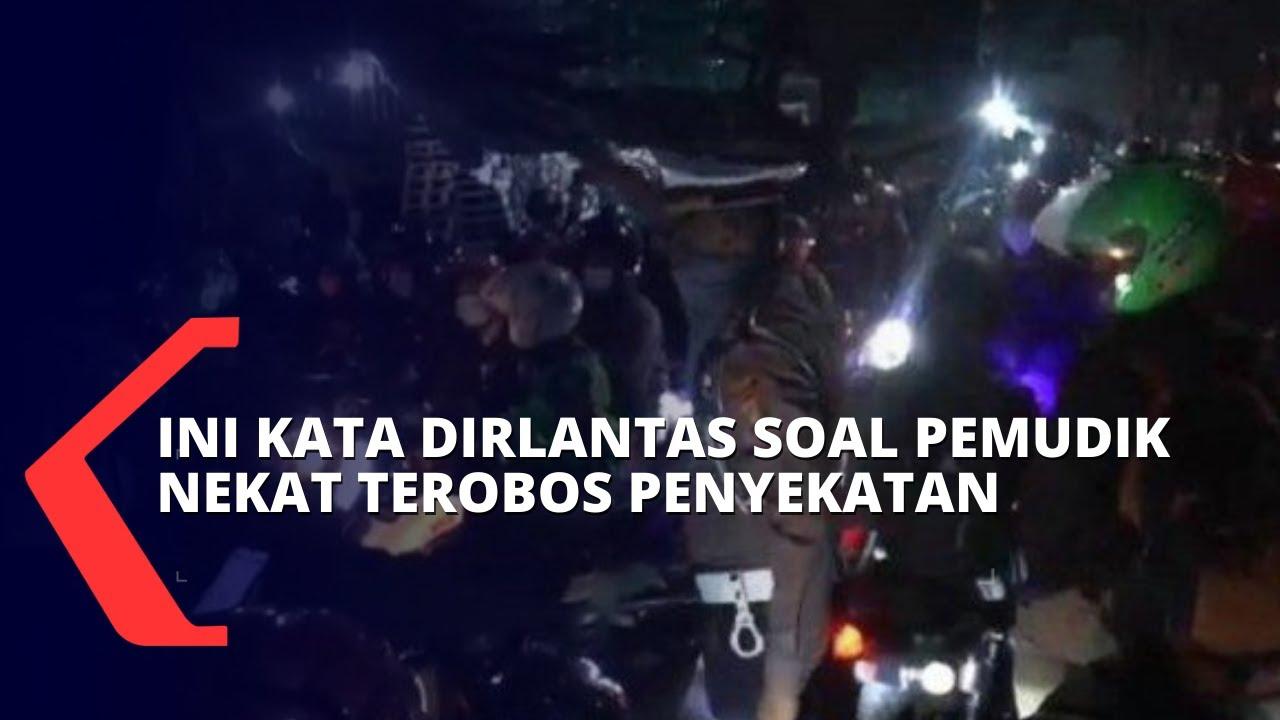 Download Dirlantas Polda Metro Jaya Angkat Bicara Soal Ribuan Pemudik yang Nekat Terobos Penyekatan