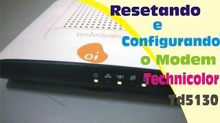 RESETANDO E CONFIGURANDO O MODEM TECHNICOLOR TD5130