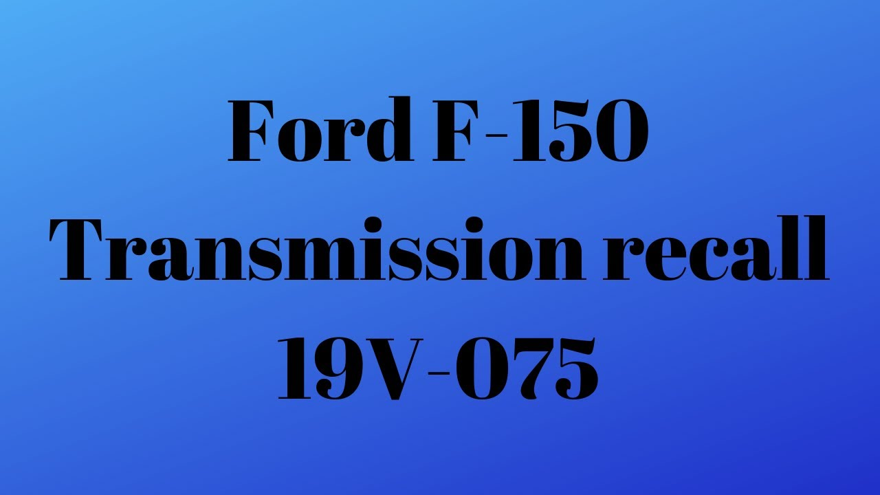 Ford F-150 6R80 transmission recall, 19s07, recall 19V-075, my transmission  OSS failure?