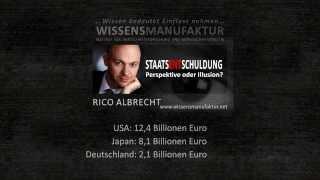 Staatsentschuldung - Rico Albrecht, Wissensmanufaktur