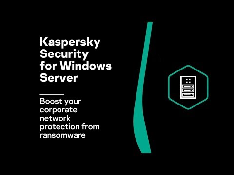 Kaspersky Security For Windows Server – Boost Your Corporate Network Protection From Ransomware