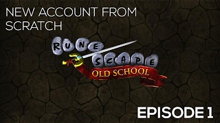 OSRS - New Account from Scratch | Episode 1