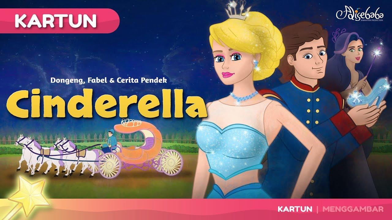 CINDERELLA Baru Kartun Anak Cerita2 Dongeng Bahasa Indonesia Cerita Untuk Anak Anak