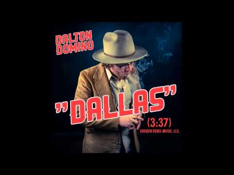 Dalton Domino - Dallas