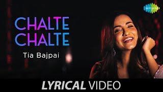 Chalte Chalte चलते चलते Lyrical Tia Bajpai Lata Mangeshkar