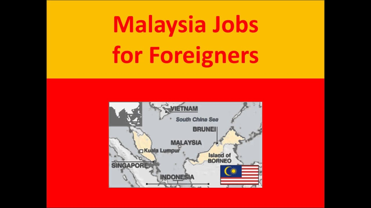 Malaysia Jobs for Foreigners - YouTube on