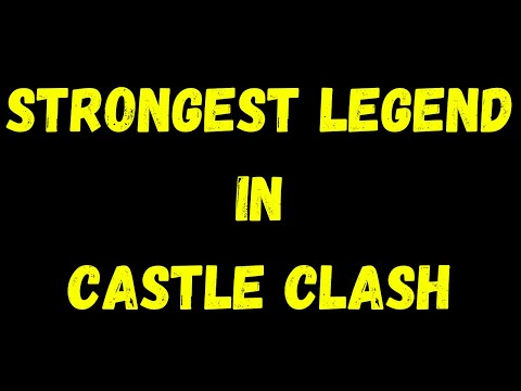 Strongest Legend In Castle Clash