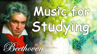 Classical Music for Studying and Concentration | Beethoven Study Music | Focus Music for Work