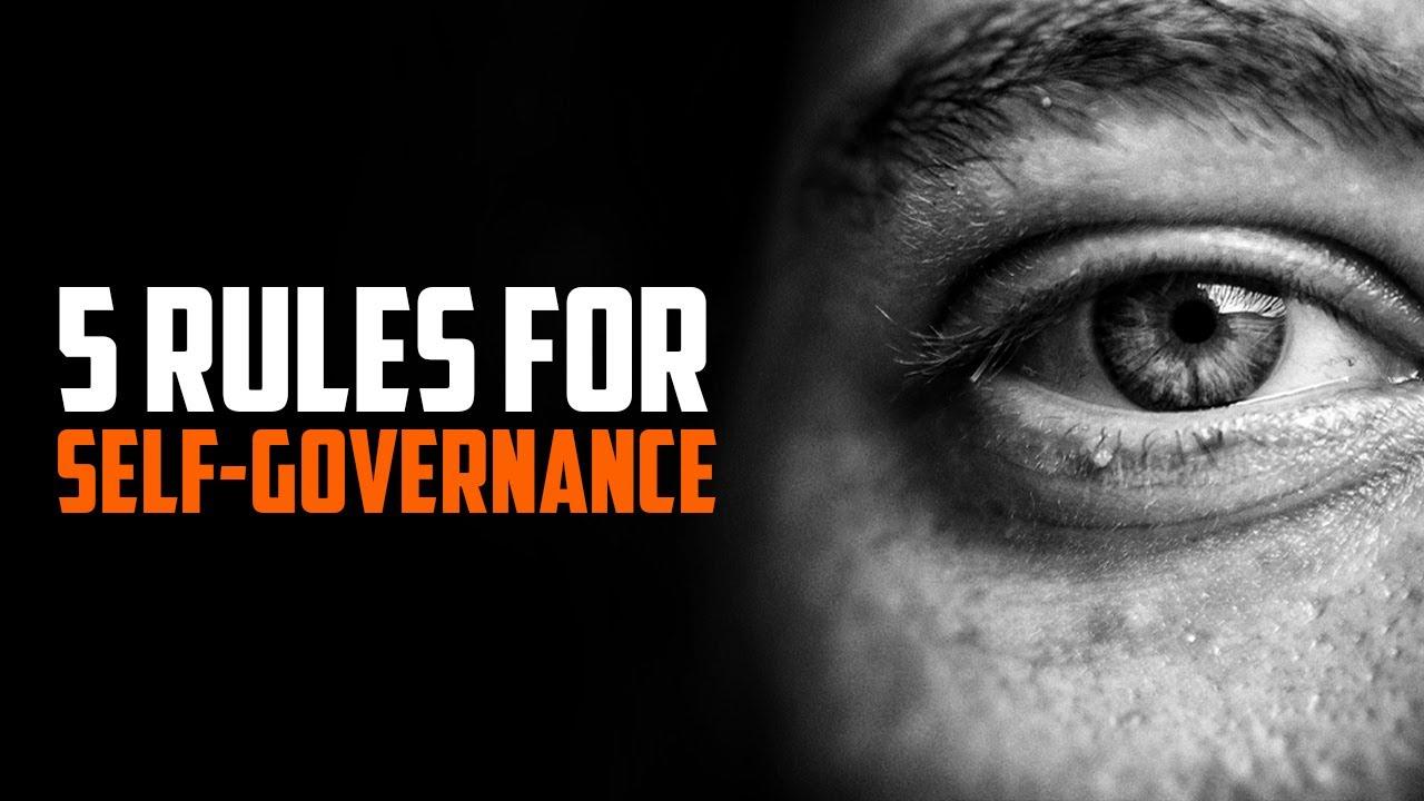 5 Rules for Self Governance