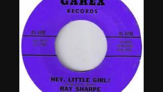 RAY SHARPE    Hey, Little Girl !