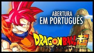 Dragon Ball Super - Abertura em Português (Letra Oficial)