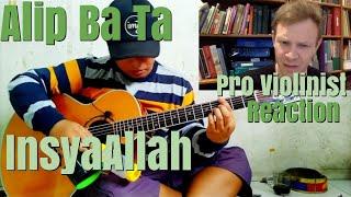 Alip Ba Ta, Insya Allah, Pro Violinist Reaction
