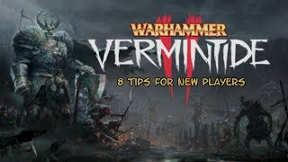 8 Tips For New Vermintide Players