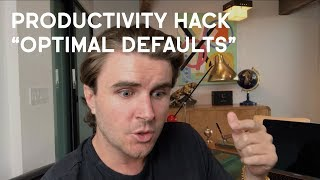 "Productivity Hack: Designing For ""Optimal Defaults"""