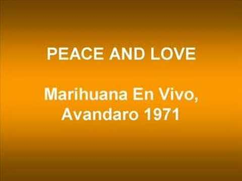 PEACE & LOVE - MARIHUANA EN VIVO EN AVANDARO (1971)