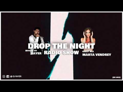 🔥Drop The Night Radio Show 🔥 Ep.2 RAYER X MARTA VENDREY 🔥