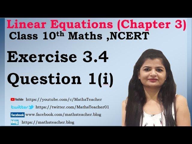Linear Equations | Chapter 3 Ex 3.4 Q - 1(i) | NCERT | Maths Class 10th
