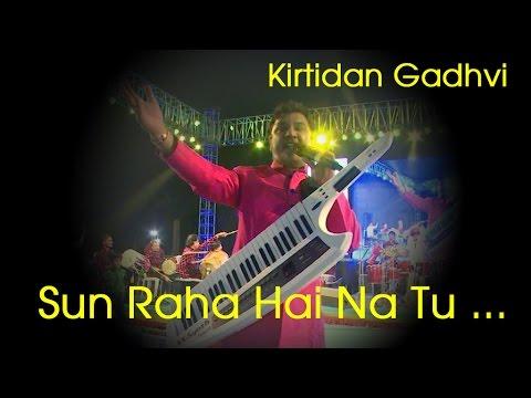 Sun Raha Hai Na Tu | Kirtidan Gadhvi  Live Dandiya IMusic